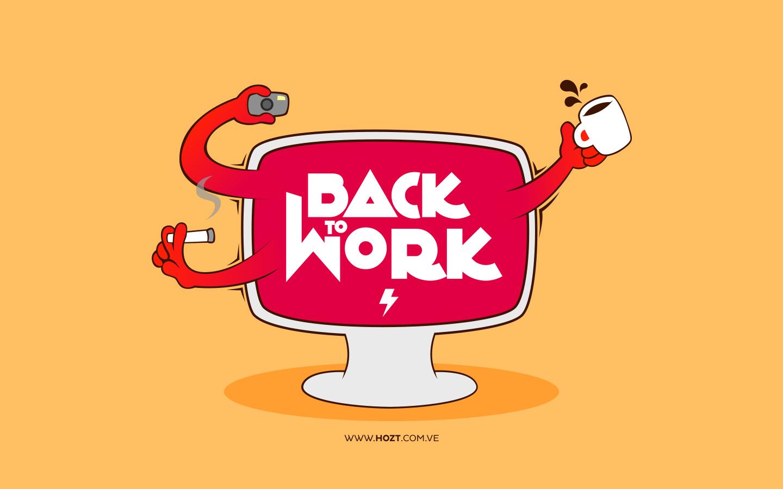 Back To Work Un Wallpaper De Jesus Servigna Hozt Hozt
